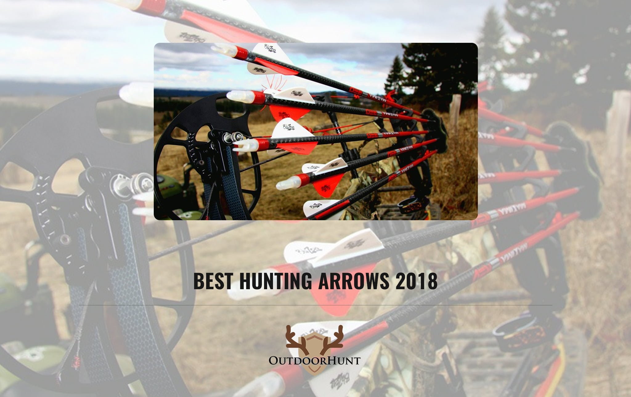 Best Hunting Arrows 2019 - [Reviews & Buyer's Guide]