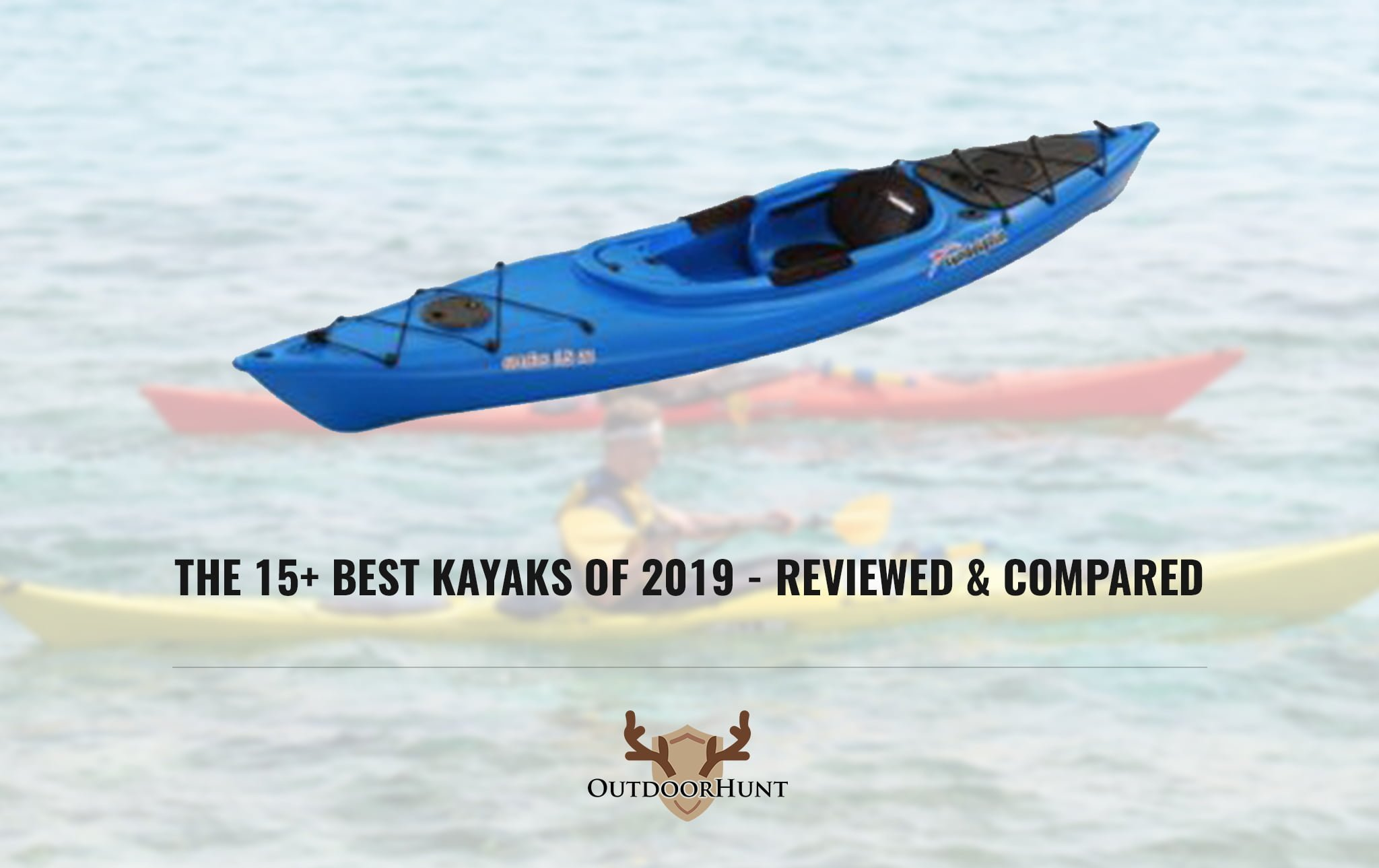 The 20 Best Kayaks Of 2019 Reviewed Compared In 2019