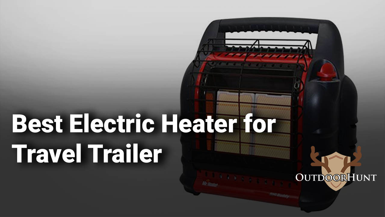 Best Electric Heater For Travel Trailer Reviews Guide Outdoor Hunt